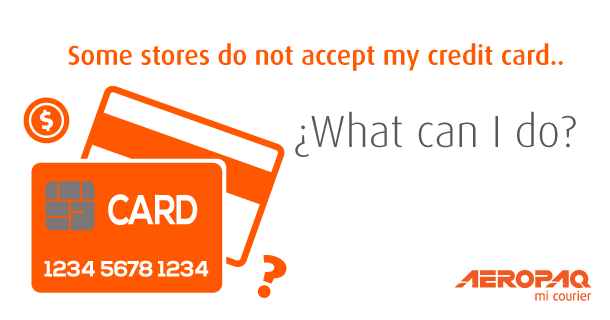 Some stores do not accept my card… What can I do?